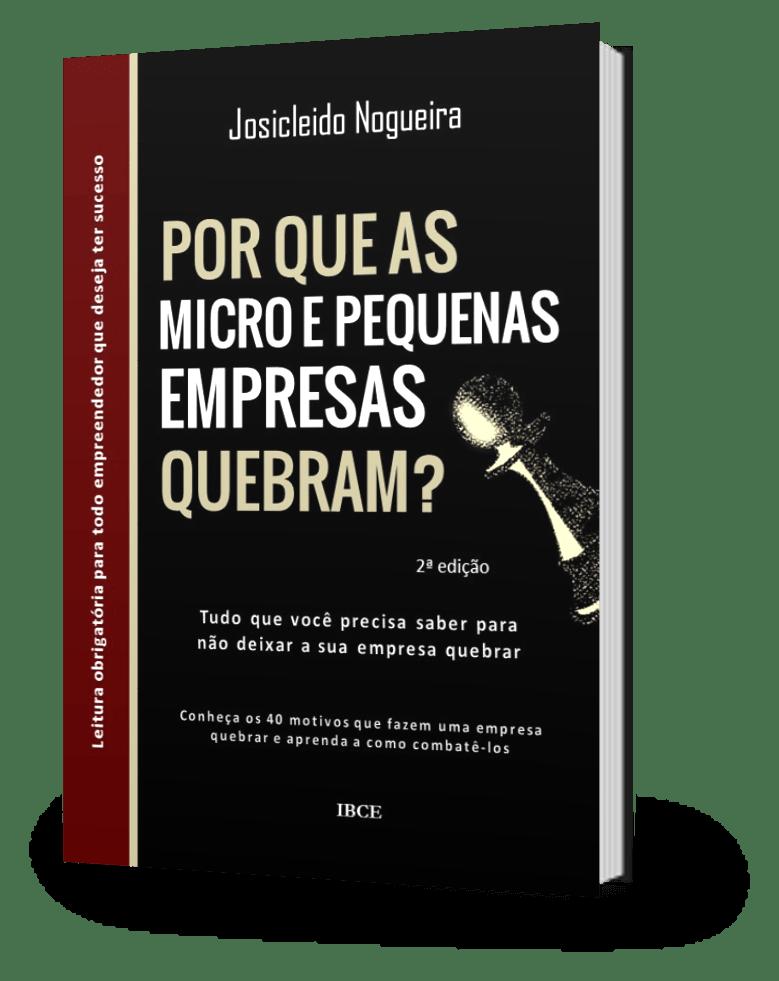 Livro Por que as micro e pequenas empresas quebram - Josicleido Nogueira
