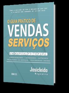 Livro O Guia Prático de Vendas de Serviços - Josicleido Nogueira