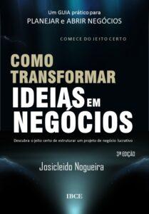 Livro Como Transformar Ideias em Negócios - 3 Edição - Josicleido Nogueira